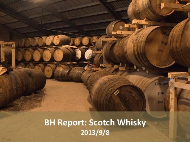BH Report: Scotch Whisky  2013/9/8