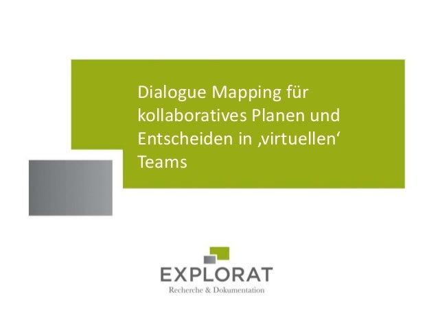 Dialogue Mapping für kollaboratives Planen und Entscheiden in 'virtuellen' Teams