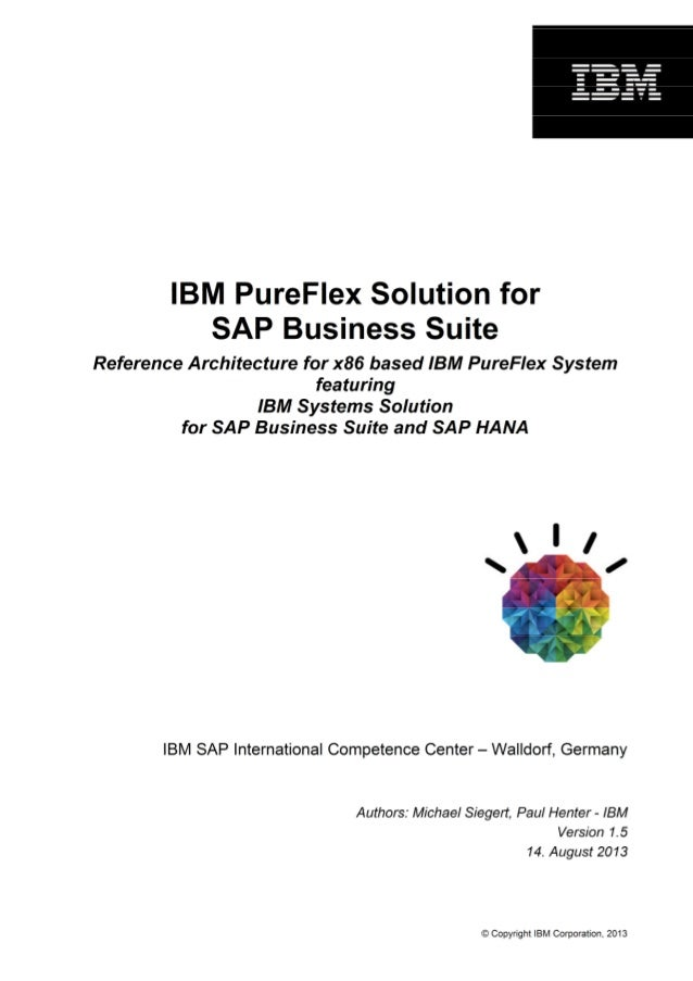© Copyright IBM Corporation, 2013 IBM PureFlex Solution for SAP Business Suite Reference Architecture for x86 based IBM Pu...