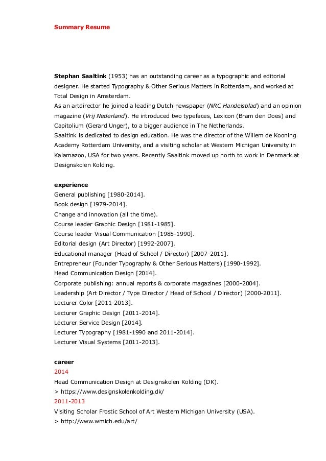 Summary Resume Stephan Saaltink (1953) has an outstanding career as a typographic and editorial designer. He started Typog...