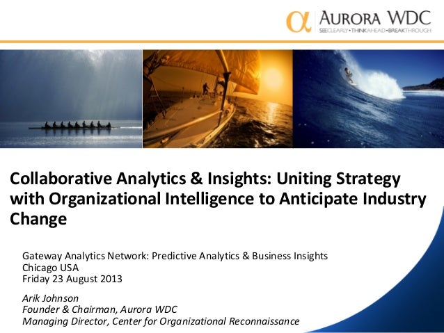 Collaborative Analytics & Insights: Uniting Strategy with Organizational Intelligence to Anticipate Industry Change