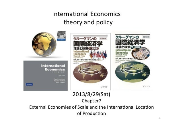 2013/8/29(Sat)	    Chapter7	    External	   Economies	   of	   Scale	   and	   the	   Interna@onal	   Loca@on	    of	   ...