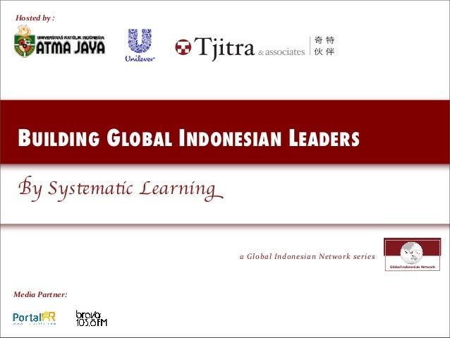 !! Media  Partner: Global Indonesian Network a  Global  Indonesian  Network  series Hosted  by  : BUILDING G...