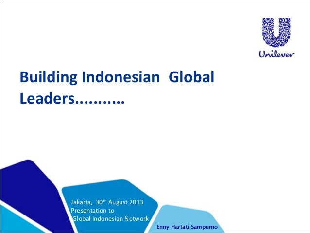 Building	   Indonesian	   	   Global	   	    Leaders........... Jakarta,	   	   30th	   August	   2013 Presenta4on	   to	 ...