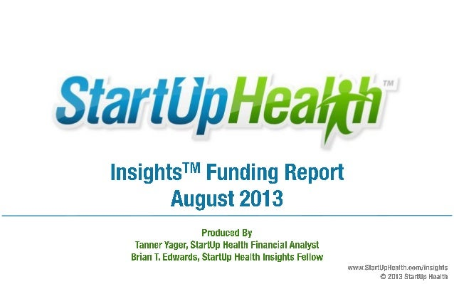 August 2013 StartUp Health Insights Funding Report