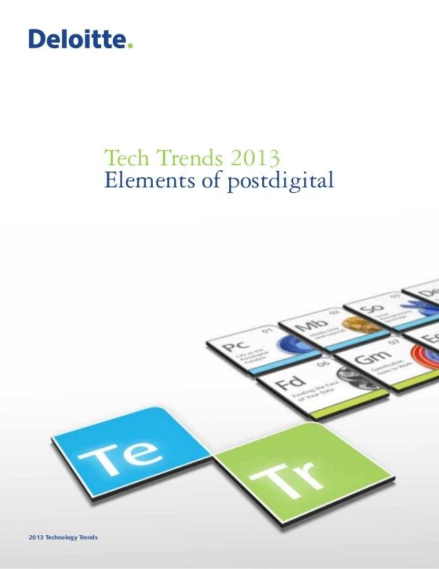 201308 Deloitte   Tech Trends 2013 - Elements of Post Digital.pdf