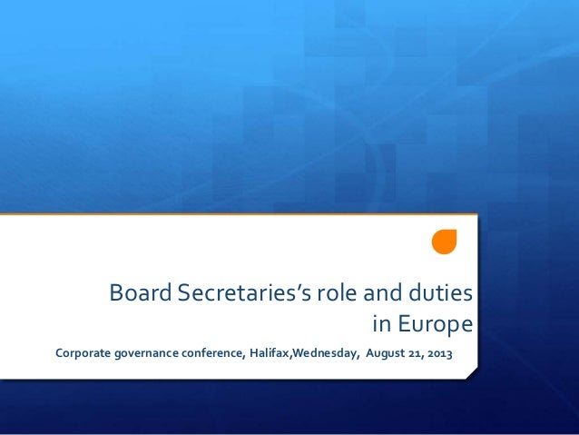 Board Secretaries's role and duties in Europe Corporate governance conference, Halifax,Wednesday, August 21, 2013