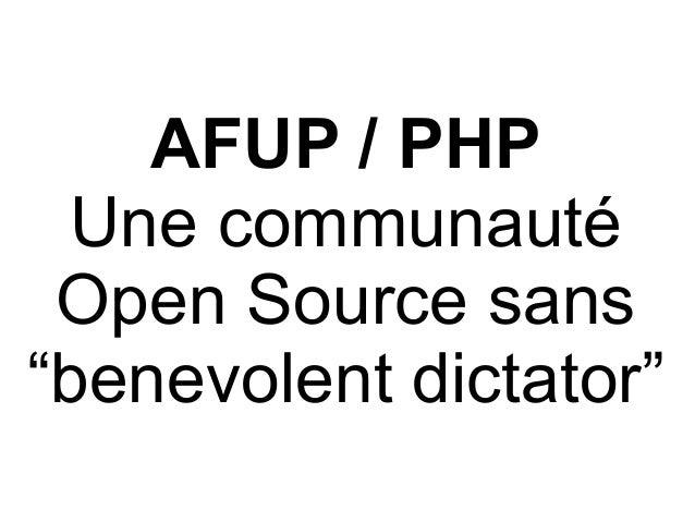 """AFUP / PHP Une communauté Open Source sans """"benevolent dictator"""""""