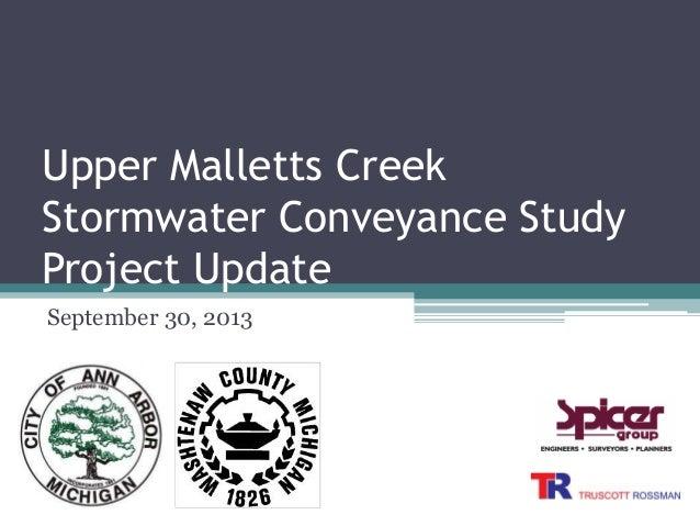 Upper Malletts Creek Stormwater Conveyance Study Project Update September 30, 2013