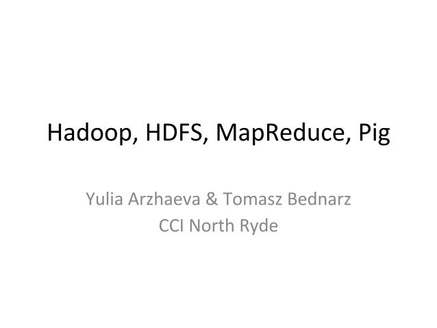 Hadoop, HDFS, MapReduce and Pig
