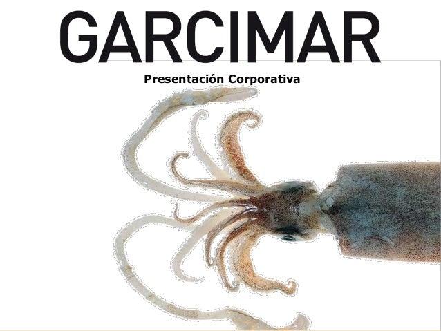 Presentación Corporativa Garcimar
