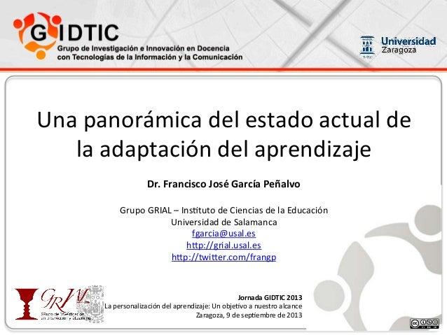 Una  panorámica  del  estado  actual  de   la  adaptación  del  aprendizaje     Dr.  Francisco  ...