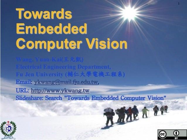 Wang, Yuan-Kai(王元凱)   Electrical Engineering Department, Fu Jen University (輔仁大學電機工程系)   Email:  ykwang@mail.fju.edu.tw...
