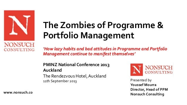 The Zombies of Programme &  Portfolio Management  'How lazy habits and bad attitudes in Programme and Portfolio  Managemen...