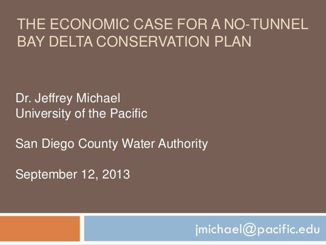The Economic Case for a No-Tunnel Bay Delta Conservation Plan - Dr. Jeffrey Michael, University of the Pacific - Sept. 12, 2013