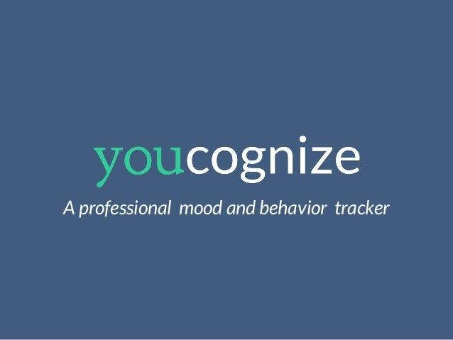 A professional mood and behavior tracker