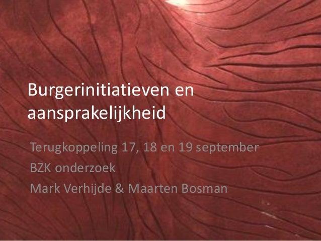 Burgerinitiatieven en aansprakelijkheid Terugkoppeling 17, 18 en 19 september BZK onderzoek Mark Verhijde & Maarten Bosman