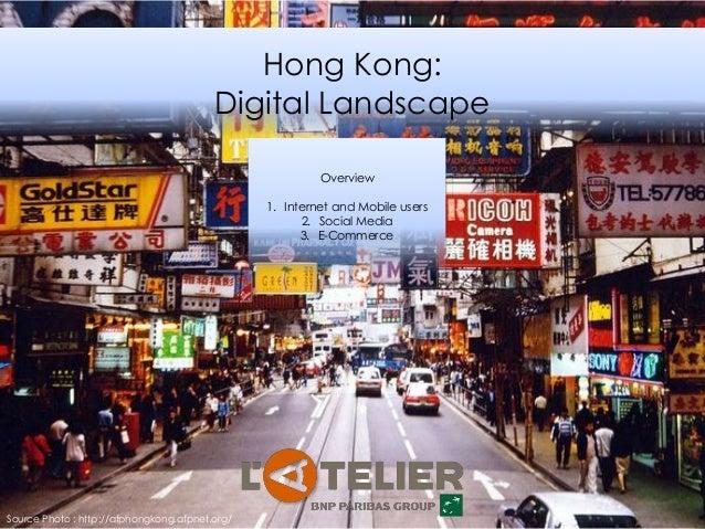 Hong Kong: Digital Landscape Overview 1. Internet and Mobile users 2. Social Media 3. E-Commerce Source Photo : http://afp...
