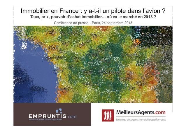 Immobilier en France : y a-t-il un pilote dans l'avion ? Taux, prix, pouvoir d'achat immobilier… où va le marché en 2013 ?...