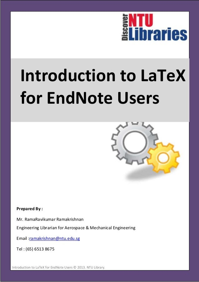 Introduction to LaTeX for EndNote Users  Prepared By : Mr. RamaRavikumar Ramakrishnan Engineering Librarian for Aerospace ...