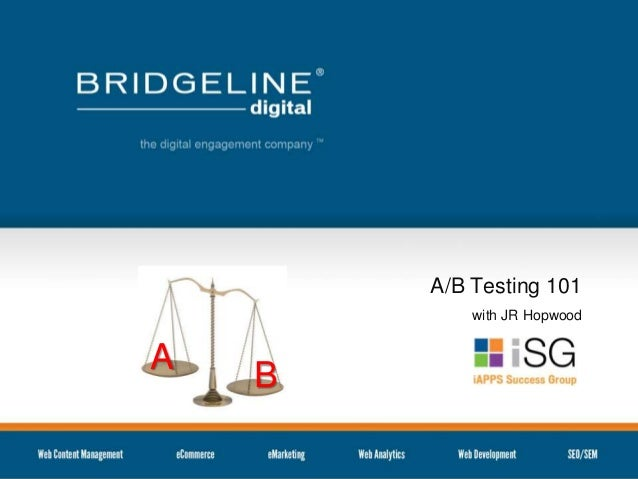 A/B Testing 101 with JR Hopwood  A  B