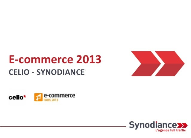 E-commerce 2013 CELIO - SYNODIANCE