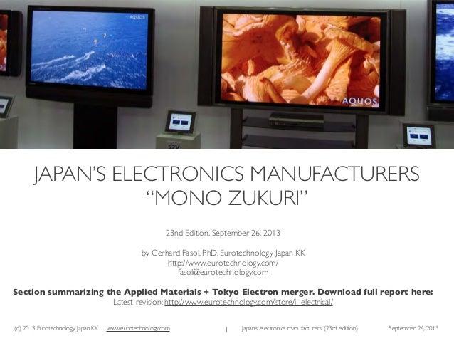 (c) 2013 Eurotechnology Japan KK www.eurotechnology.com Japan's electronics manufacturers (23rd edition) September 26, 201...
