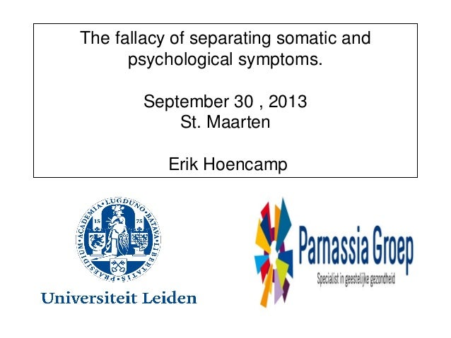 2013 09 30 evening program gp 2  eric hoencamp. the fallacy of seperating somatic and psychological symptoms -1