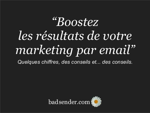 """sender.combad """"Boostez les résultats de votre marketing par email"""" Quelques chiffres, des conseils et... des conseils."""