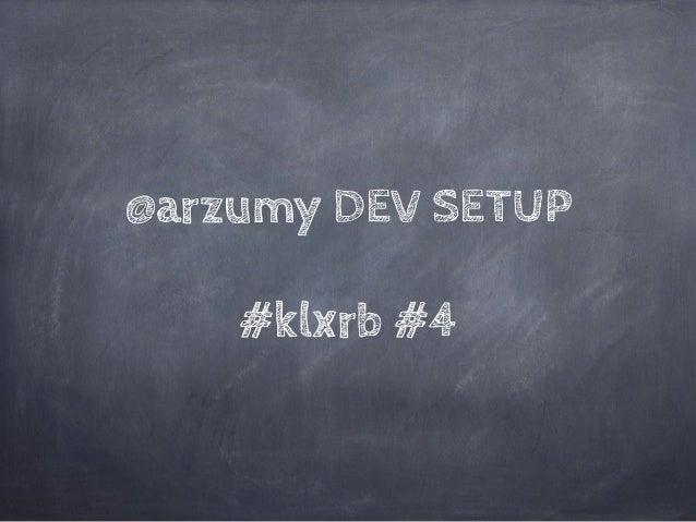 @arzumy Dev Setup #klxrb
