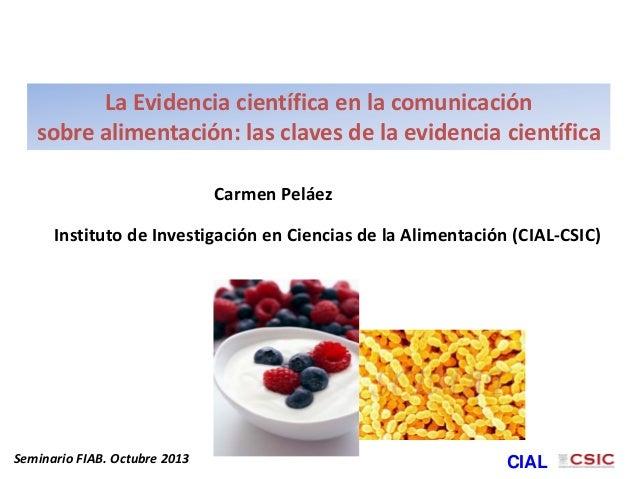 La Evidencia científica en la comunicación sobre alimentación: las claves de la evidencia científica Seminario FIAB. Octub...