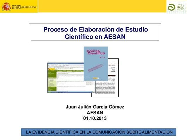 20131001 II Seminario PyA: Juan Julián Gómez_ Proceso de elaboración de estudios científicos de AESAN