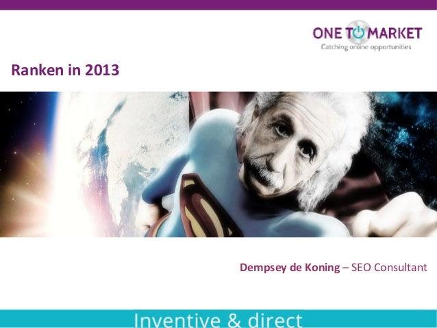 Dempsey de Koning – SEO Consultant Ranken in 2013