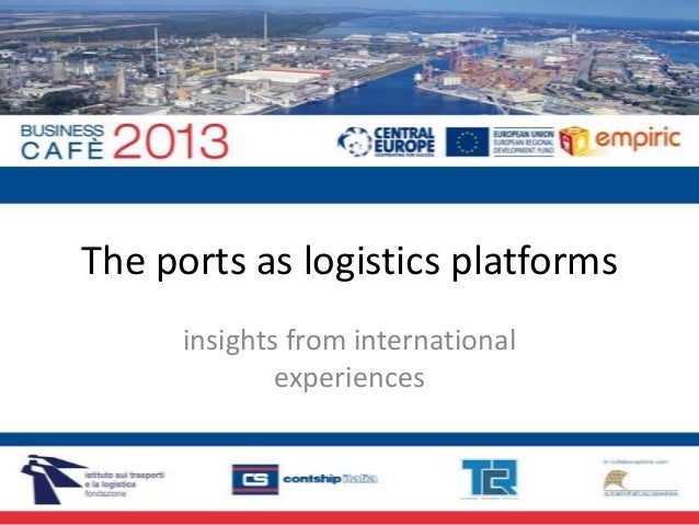 The ports as logistics platforms - the current metamorphosis of maritime ports