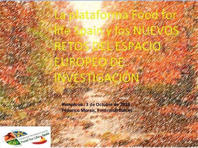 20131003 H2020 Pamplona Federico Morais: Instrumentos para la participación en h2020. posibilidades de colaboración conjunta