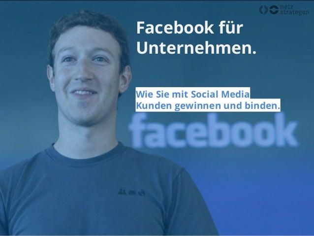 Facebook für Unternehmen. Wie Sie mit Social Media Kunden gewinnen und binden.