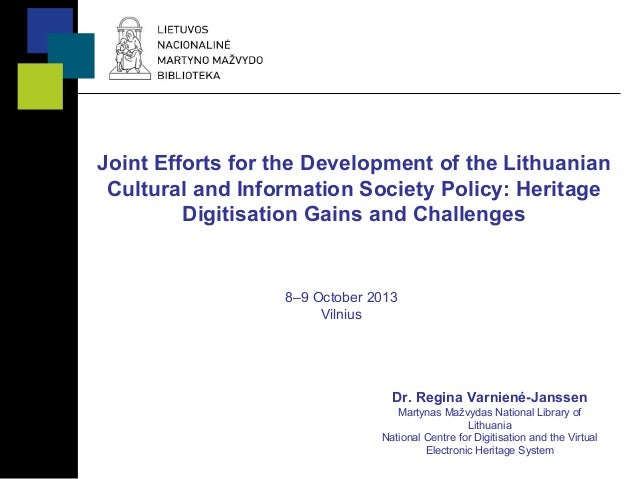 Joint Efforts for the Development of the Lithuanian Cultural and Information Society Policy: Heritage Digitisation Gains a...