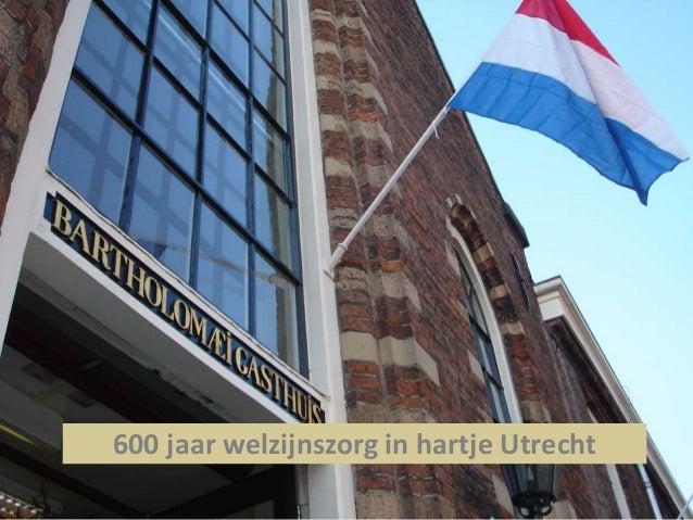 600 jaar welzijnszorg in hartje Utrecht