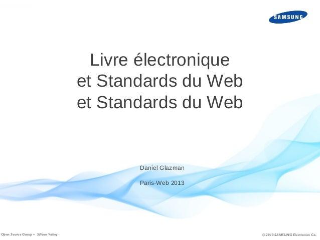 Livre électronique et Standards du Web et Standards du Web  Daniel Glazman Paris-Web 2013  Open Source Group – Silicon Val...