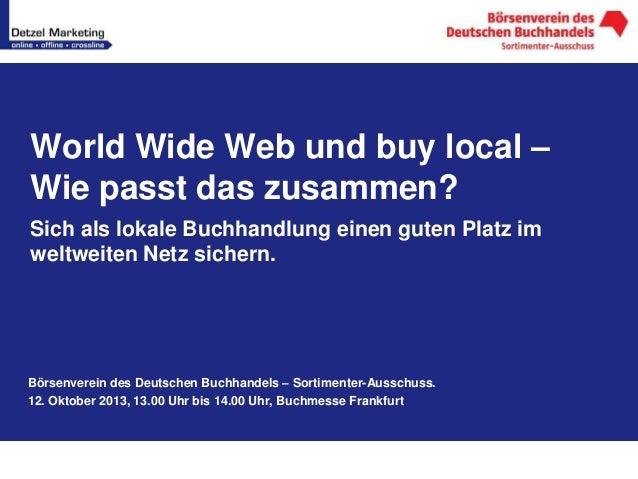 World Wide Web und buy local – Wie passt das zusammen? Sich als lokale Buchhandlung einen guten Platz im weltweiten Netz s...