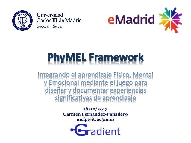2013 10 18 (ucm) emadrid cfpanadero uc3m phymel framework integrando aprendizaje fisico mental emocional