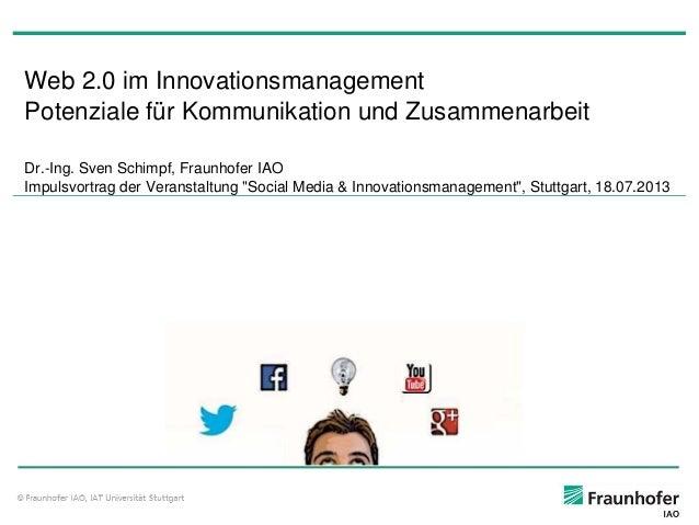 """Titel WebZ2&7ZimZInnovationsmanagement PotenzialeZfürZKommunikationZundZZusammenarbeit Dr&MIng&ZSvenZSchimpf""""ZFraunhoferZI..."""