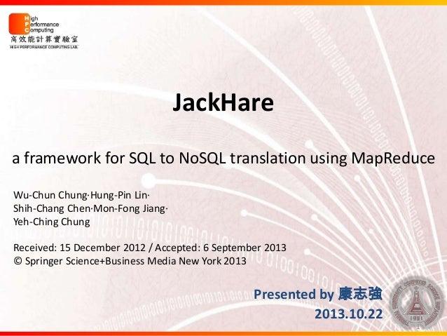 JackHare- a framework for SQL to NoSQL translation using MapReduce