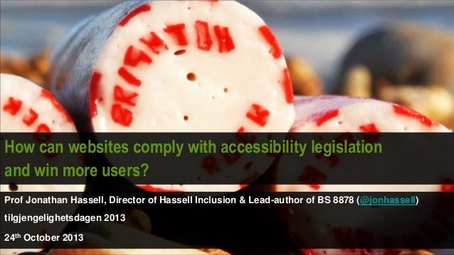 How can websites comply with accessibility legislation and win more users? Prof Jonathan Hassell, Director of Hassell Incl...