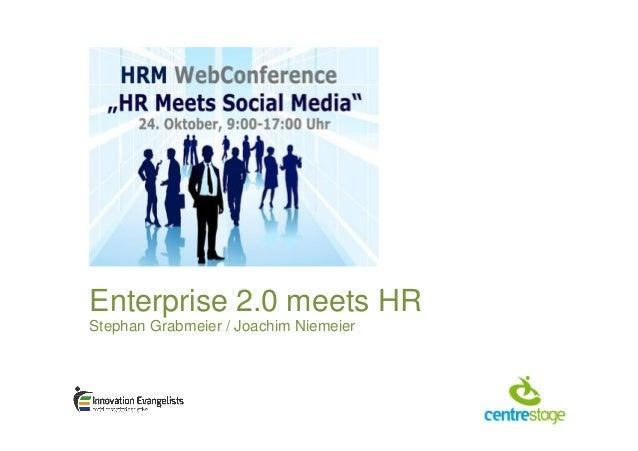 Enterprise 2.0 meets HR Stephan Grabmeier / Joachim Niemeier