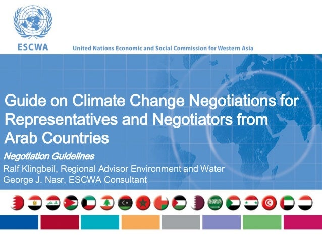 R. Klingbeil & G.J. Nasr, 2013. Guide on Climate Change Negotiations for Representatives and Negotiators from Arab Countries - Negotiation Guidelines.