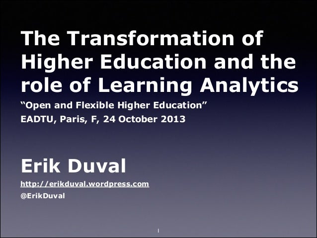 "The Transformation of Higher Education and the role of Learning Analytics ""Open and Flexible Higher Education"" EADTU, Pari..."