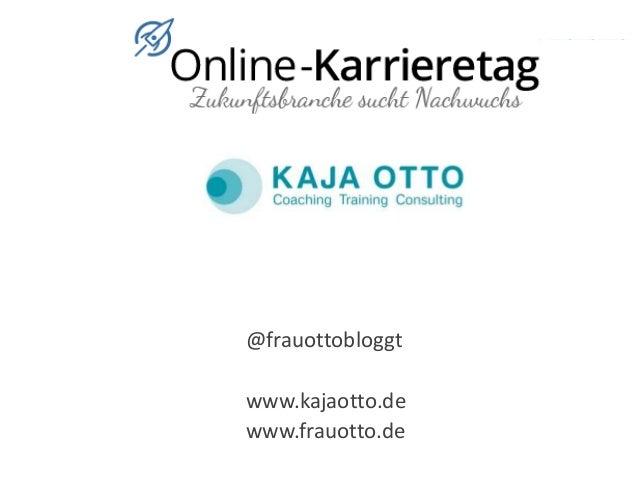 @frauottobloggt www.kajaotto.de www.frauotto.de
