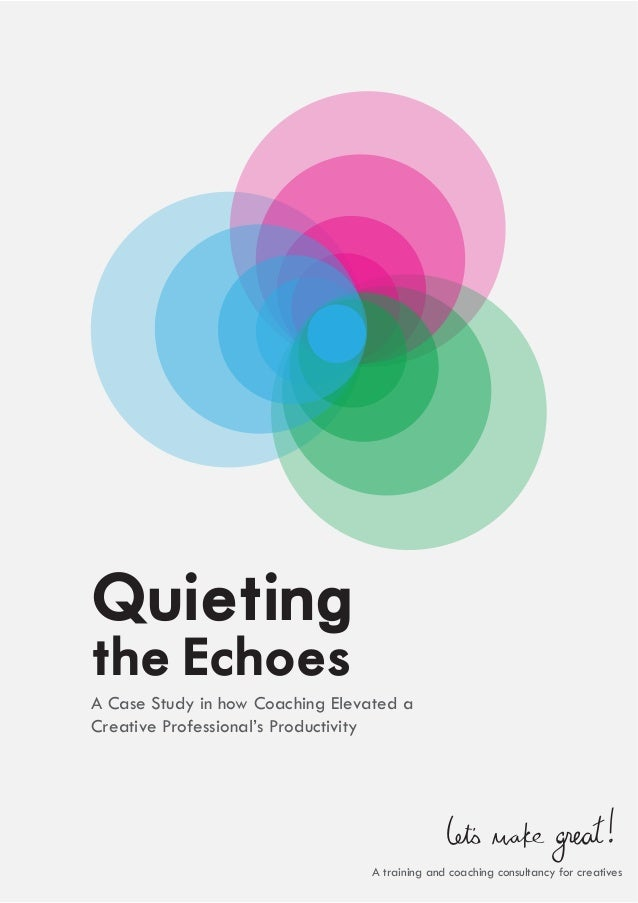 QUIETING THE ECHOES - a case study for creatives