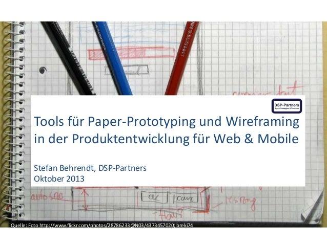 Tools für Paper-Prototyping und Wireframing in der Produktentwicklung für Web & Mobile Stefan Behrendt, DSP-Partners Oktob...